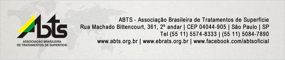 ABTS - Associação Brasileira de Tratamentos de Superfície - Rua Machado Bittencourt, 361, 2º andar | CEP 04044-905 | São Paulo | SP - Tel (55 11) 5574-8333 | (55 11) 5084-7890 - www.abts.org.br | www.ebrats.org.br | www.facebook.com/abtsoficial